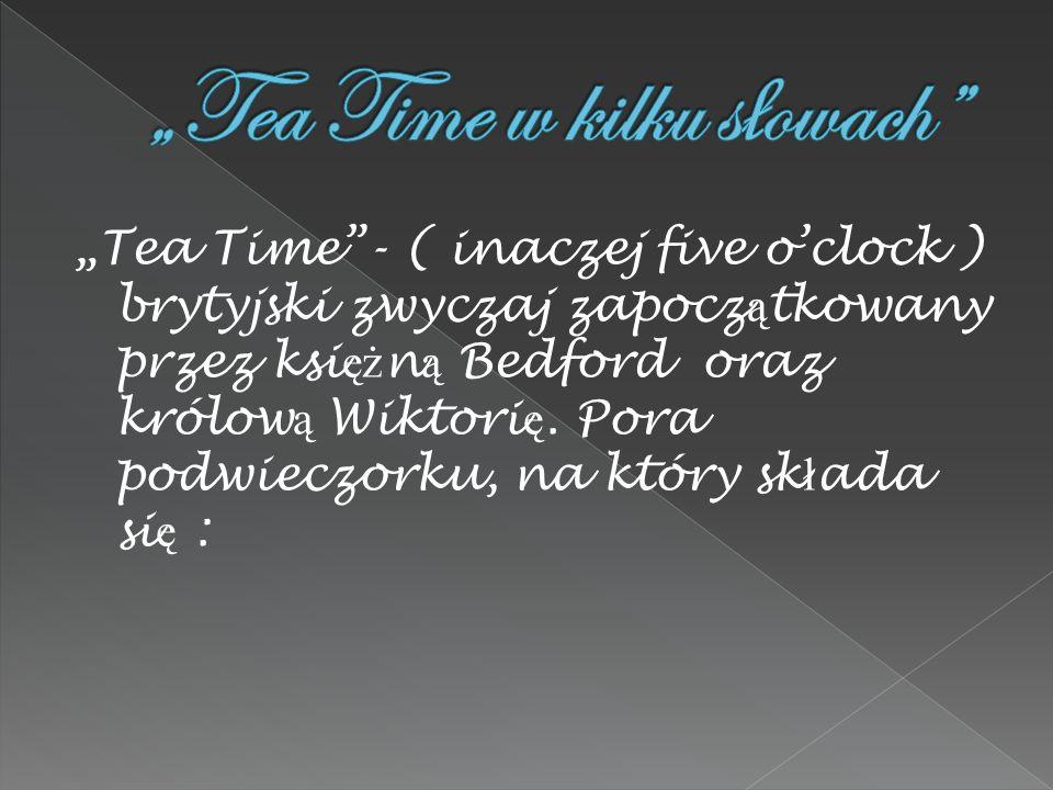 """""""Tea Time w kilku słowach"""