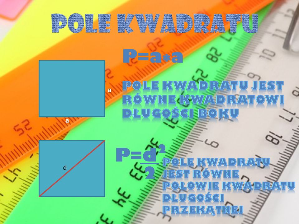Pole kwadratu P=a*a P=d 2