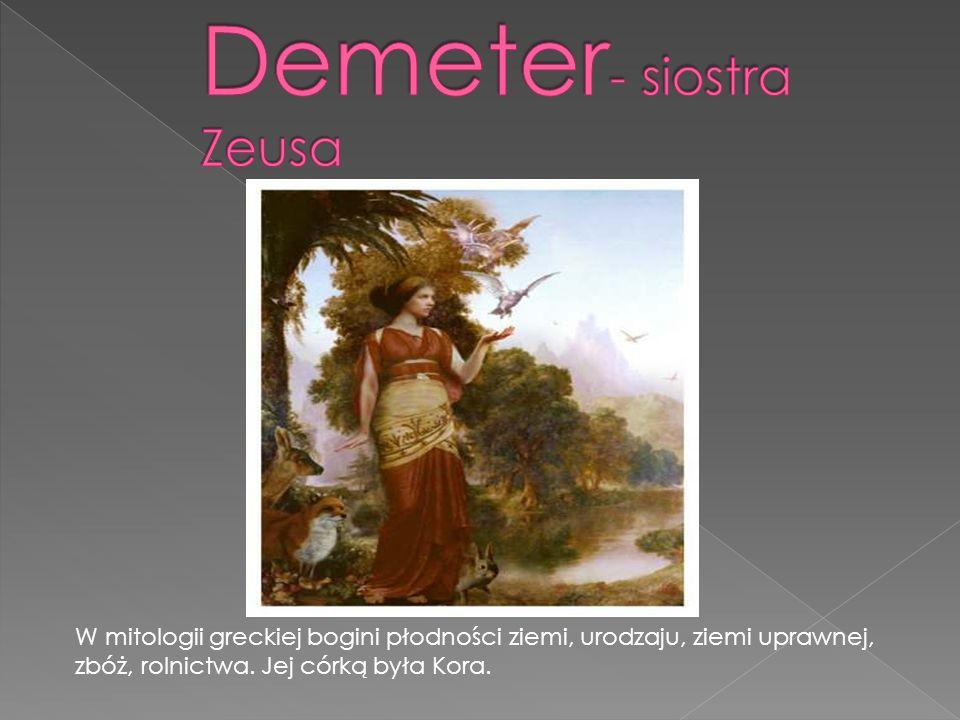Demeter- siostra Zeusa
