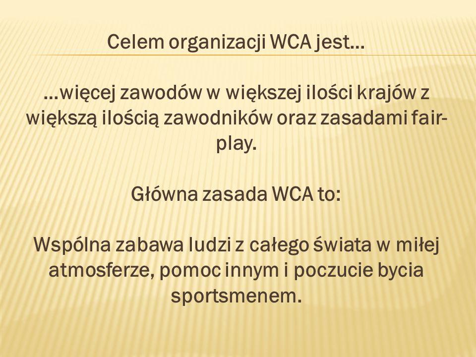 Celem organizacji WCA jest… …więcej zawodów w większej ilości krajów z większą ilością zawodników oraz zasadami fair-play.