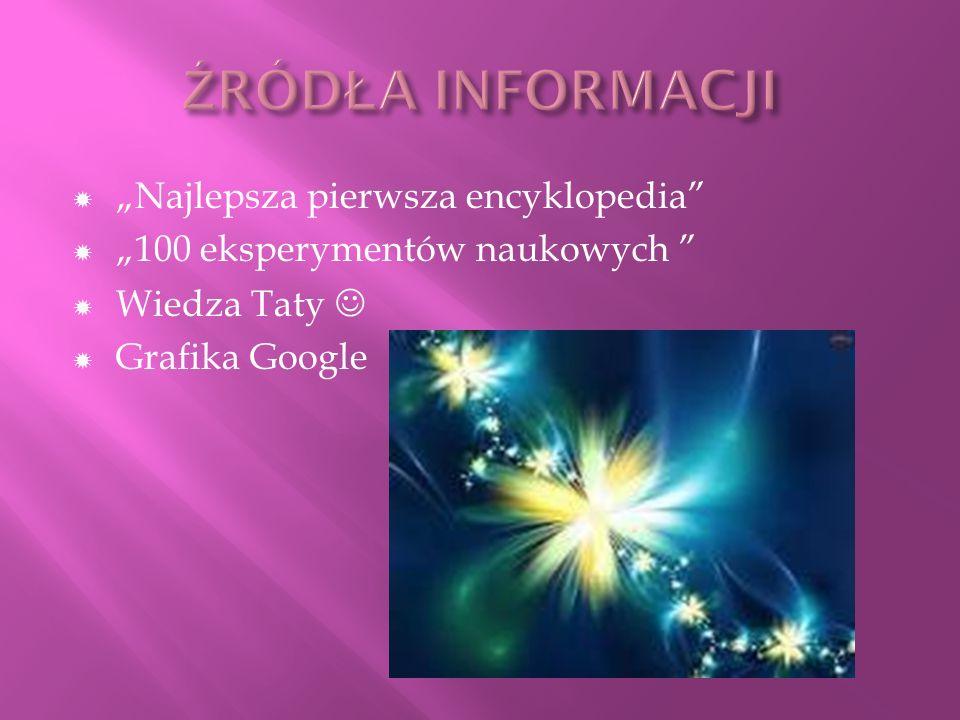 """ŹRÓDŁA INFORMACJI """"Najlepsza pierwsza encyklopedia"""