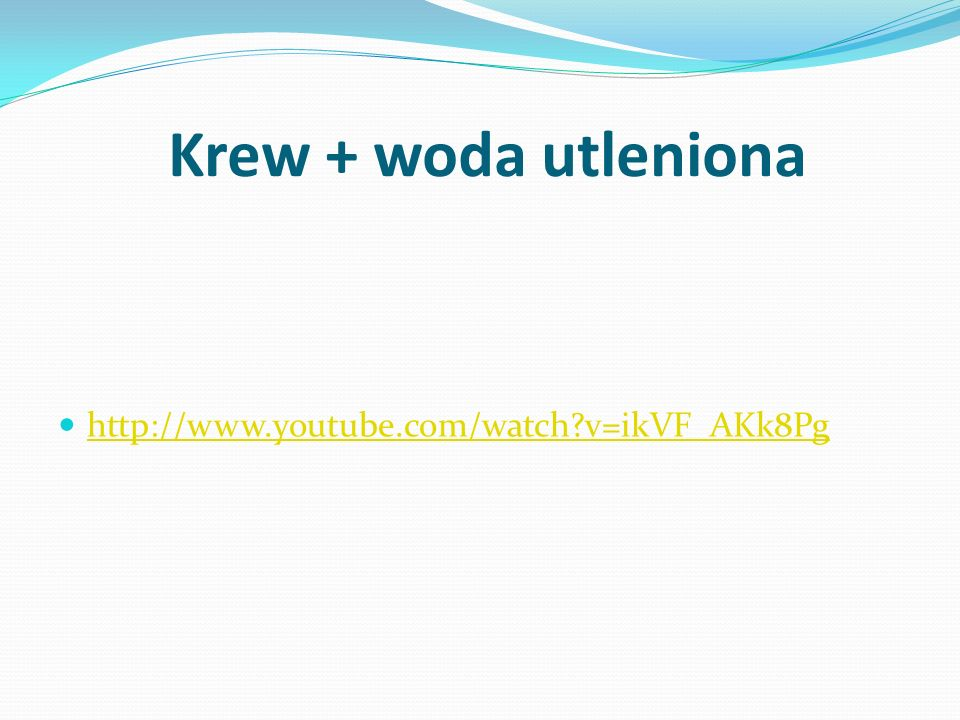 Krew + woda utleniona http://www.youtube.com/watch v=ikVF_AKk8Pg