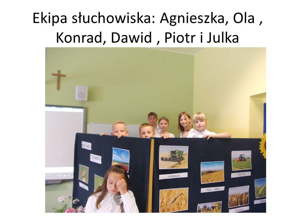 Ekipa słuchowiska: Agnieszka, Ola , Konrad, Dawid , Piotr i Julka