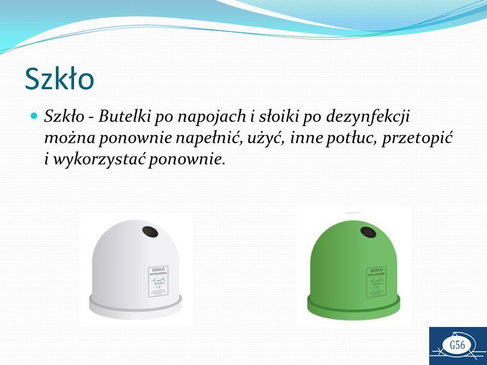 SzkłoSzkło - Butelki po napojach i słoiki po dezynfekcji można ponownie napełnić, użyć, inne potłuc, przetopić i wykorzystać ponownie.