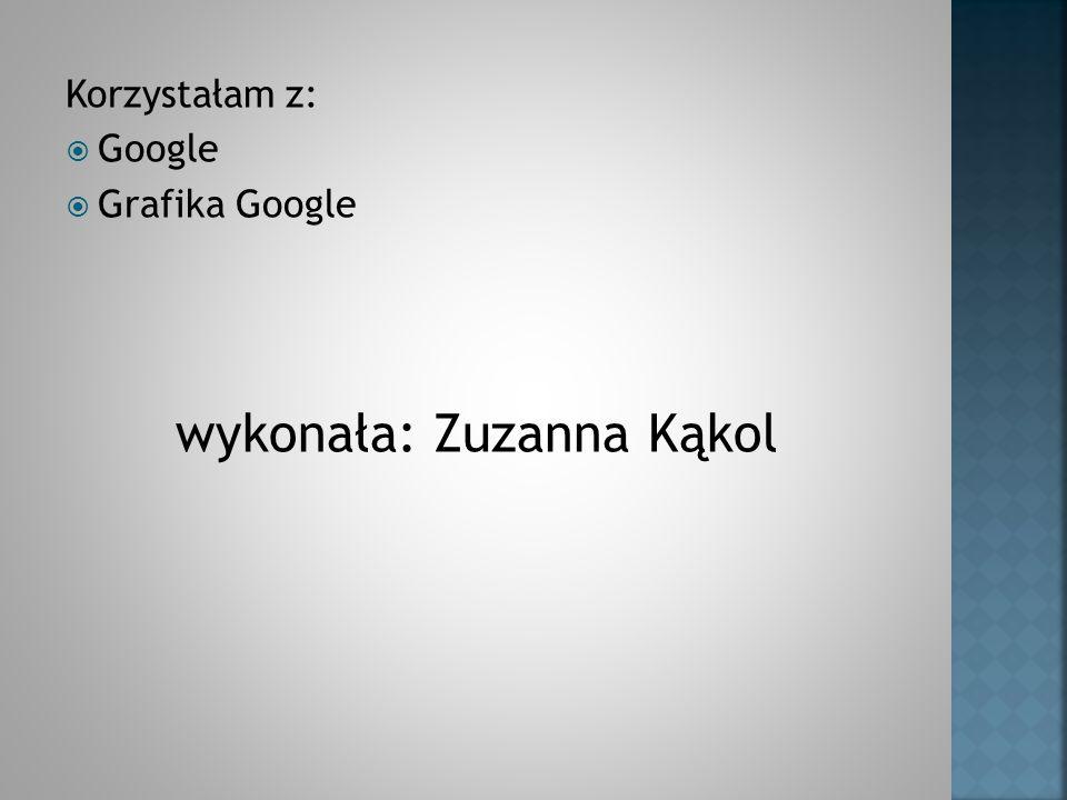 wykonała: Zuzanna Kąkol