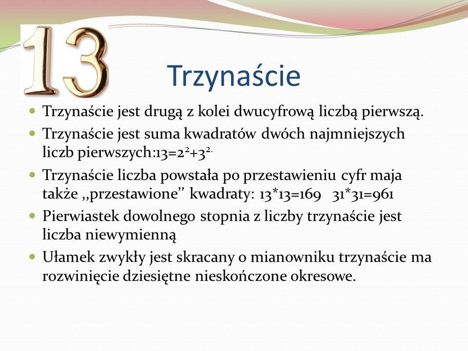 Trzynaście Trzynaście jest drugą z kolei dwucyfrową liczbą pierwszą.