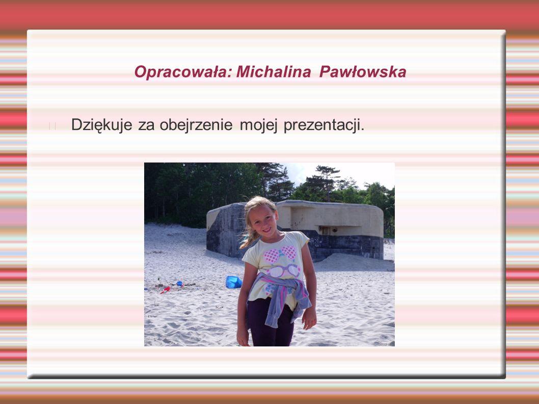 Opracowała: Michalina Pawłowska