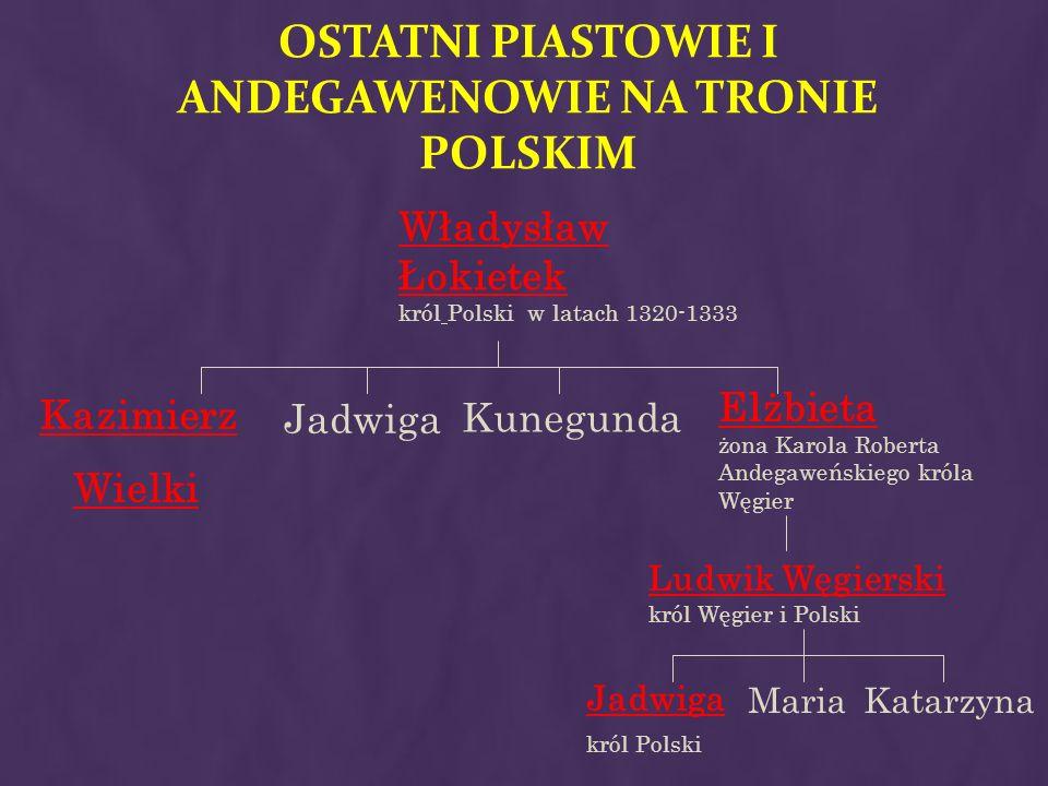 Ostatni Piastowie i Andegawenowie na tronie polskim