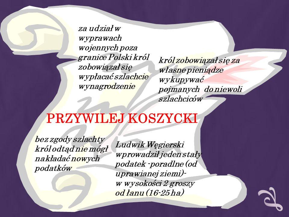 za udział w wyprawach wojennych poza granice Polski król zobowiązał się wypłacać szlachcie wynagrodzenie