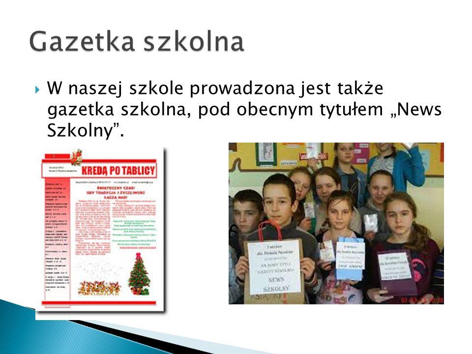 """Gazetka szkolna W naszej szkole prowadzona jest także gazetka szkolna, pod obecnym tytułem """"News Szkolny ."""