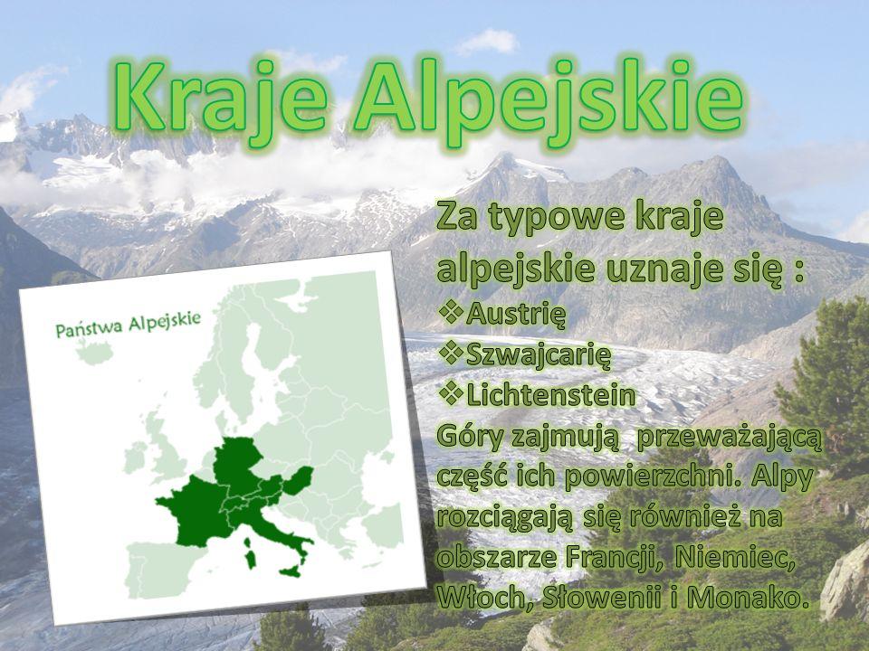 Kraje Alpejskie Za typowe kraje alpejskie uznaje się : Austrię