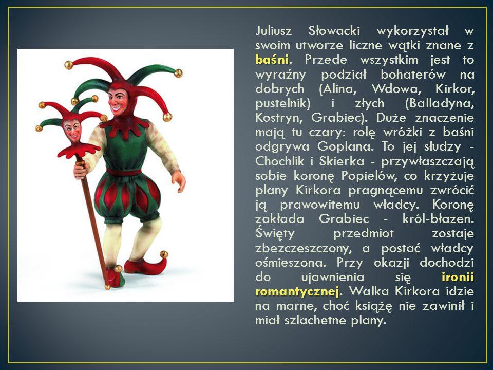 Juliusz Słowacki wykorzystał w swoim utworze liczne wątki znane z baśni.