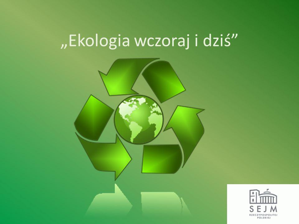 """""""Ekologia wczoraj i dziś"""