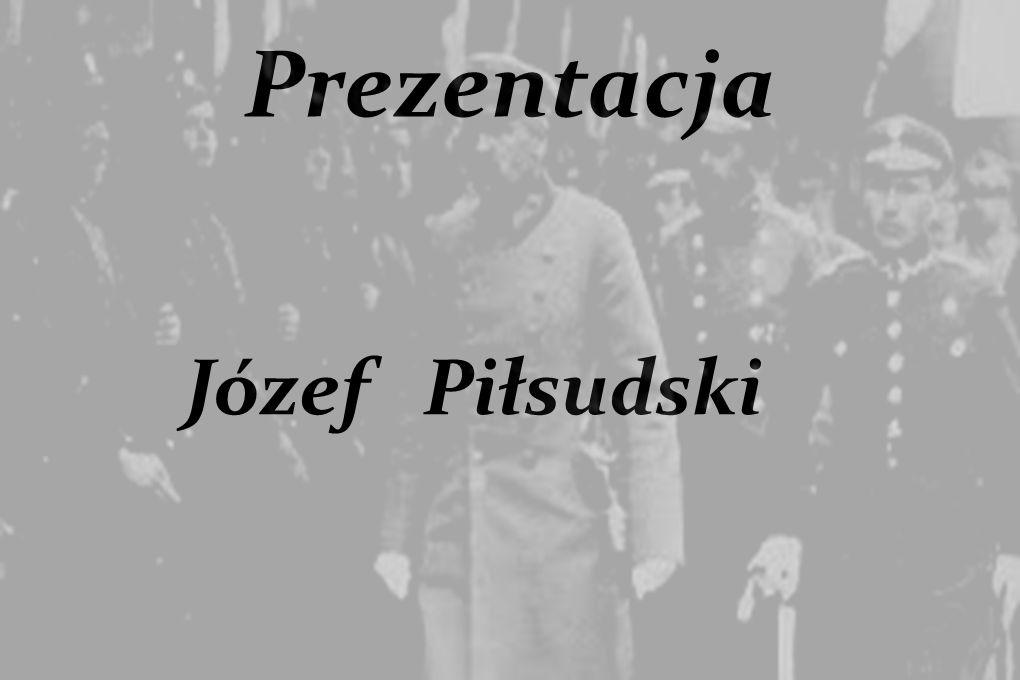 Prezentacja Józef Piłsudski