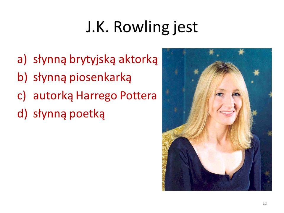J.K. Rowling jest słynną brytyjską aktorką słynną piosenkarką