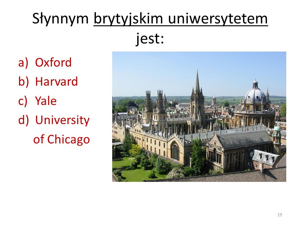 Słynnym brytyjskim uniwersytetem jest: