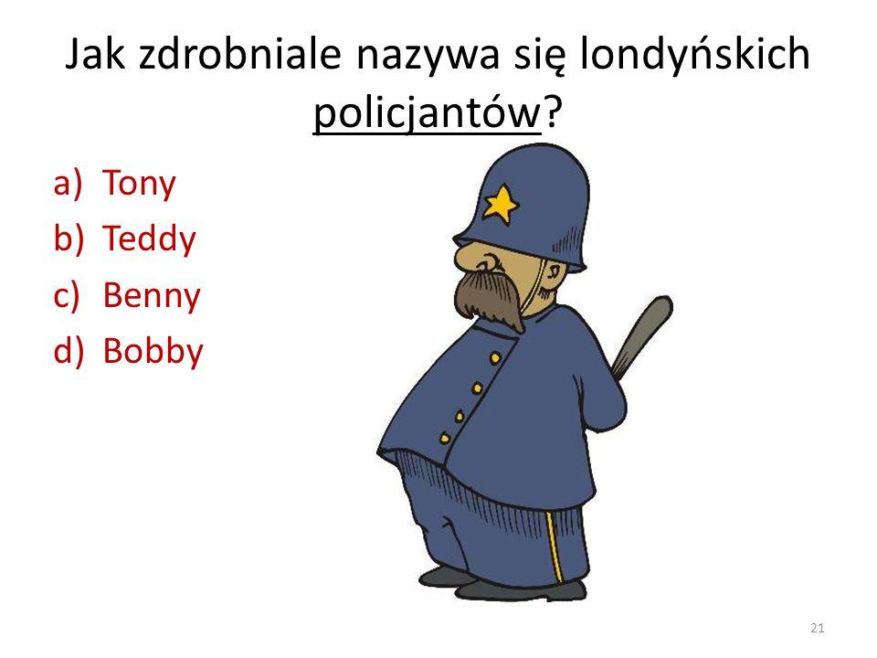 Jak zdrobniale nazywa się londyńskich policjantów