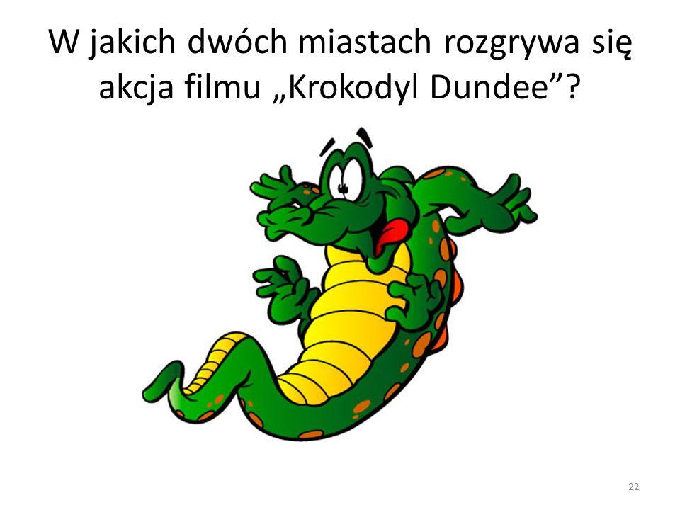 """W jakich dwóch miastach rozgrywa się akcja filmu """"Krokodyl Dundee"""