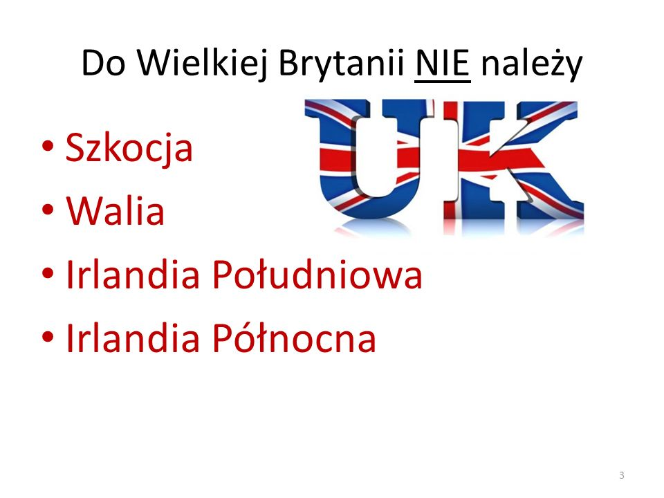 Do Wielkiej Brytanii NIE należy