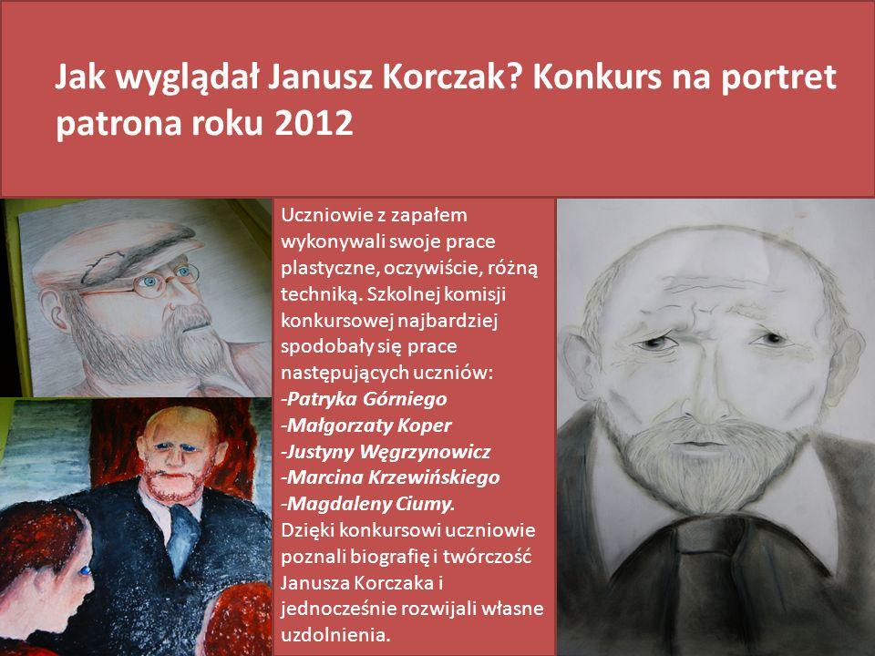 Jak wyglądał Janusz Korczak Konkurs na portret patrona roku 2012