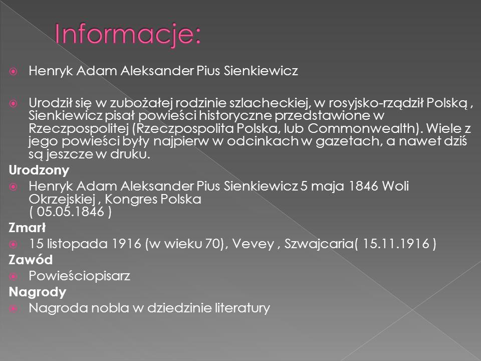 Informacje: Henryk Adam Aleksander Pius Sienkiewicz