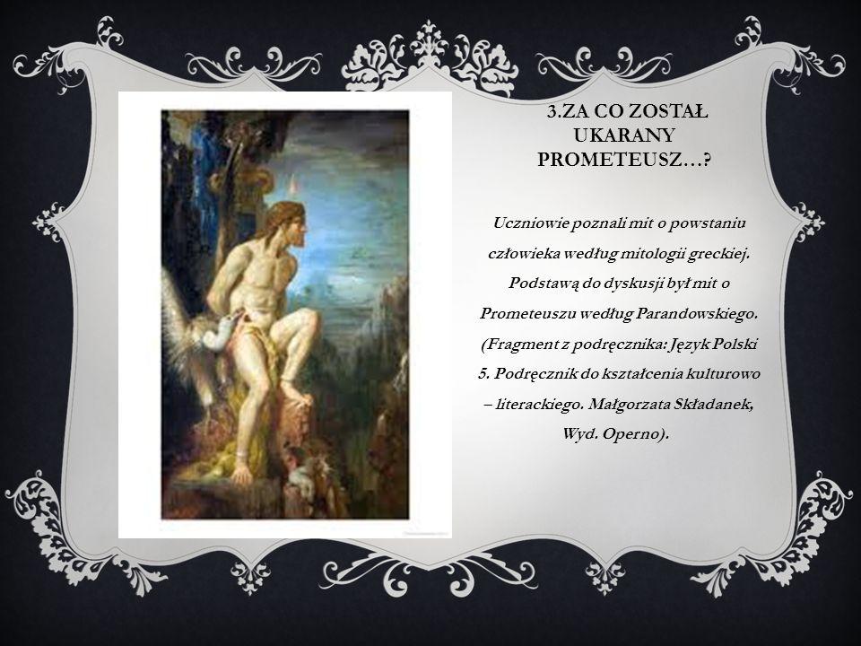 3.Za co został ukarany Prometeusz…