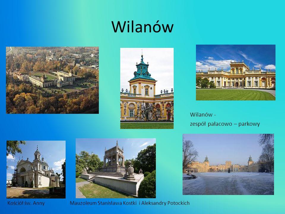 Wilanów Wilanów - zespół pałacowo – parkowy Kościół św. Anny