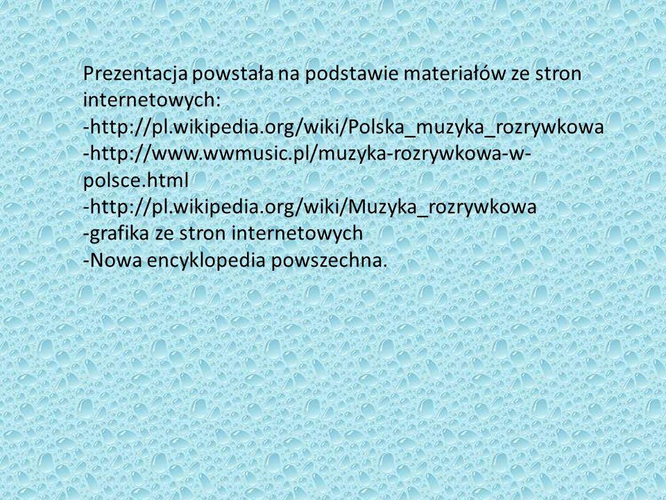 Prezentacja powstała na podstawie materiałów ze stron internetowych: