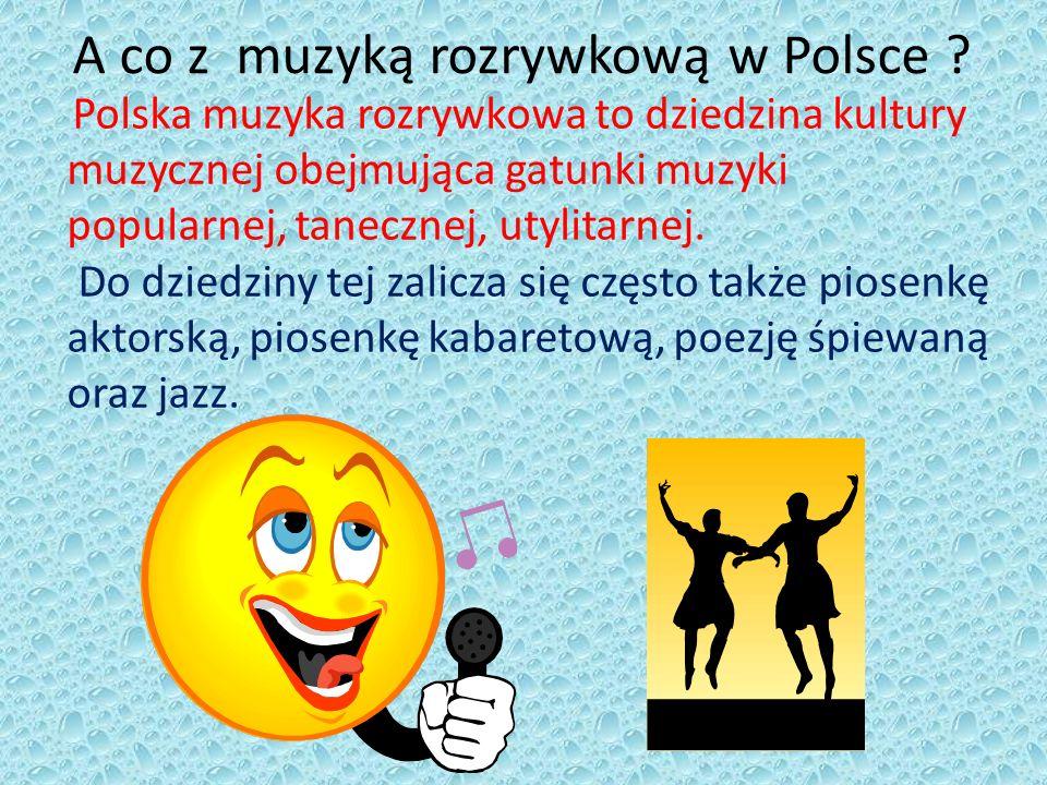 A co z muzyką rozrywkową w Polsce