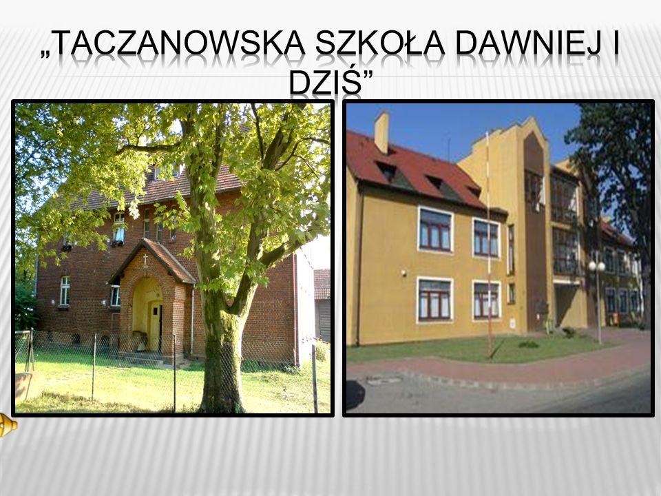 """""""Taczanowska szkoła dawniej i dziś"""