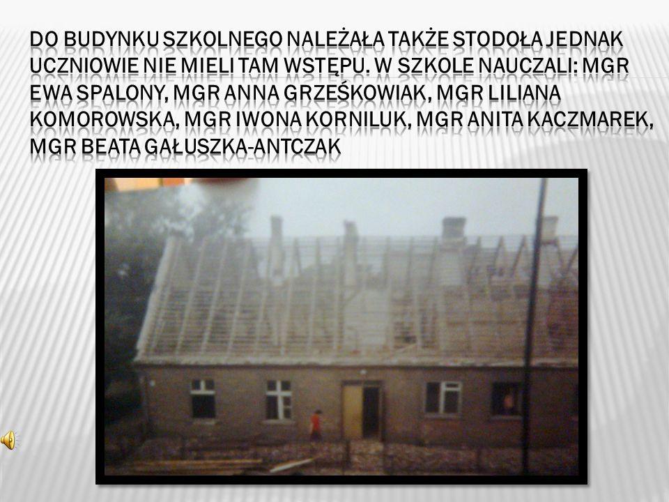 Do budynku szkolnego należała także stodoła jednak uczniowie nie mieli tam wstępu.