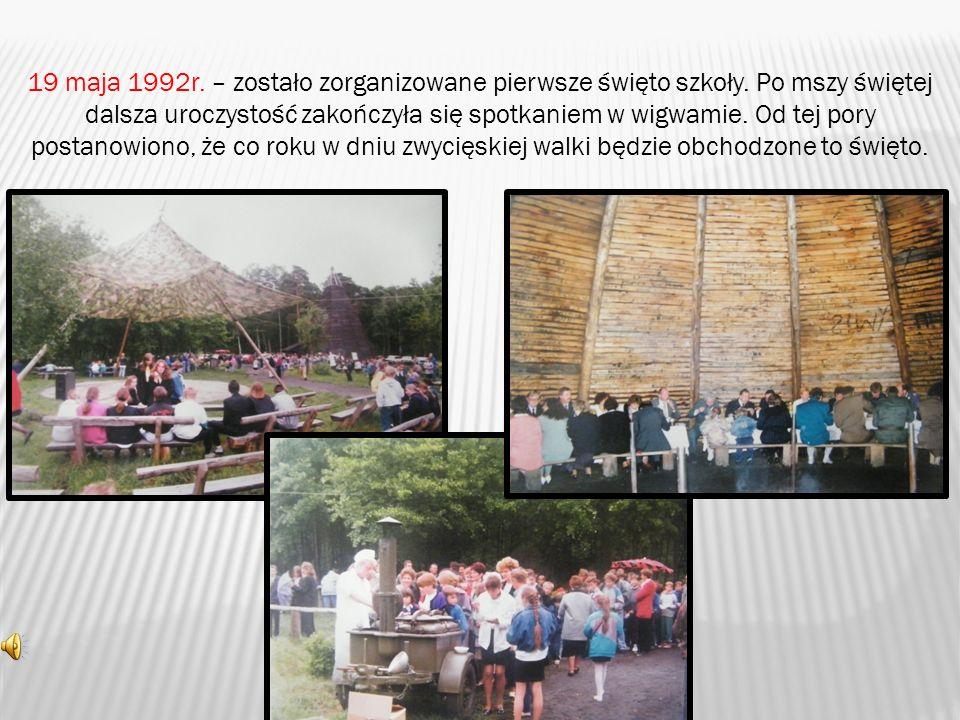 19 maja 1992r. – zostało zorganizowane pierwsze święto szkoły