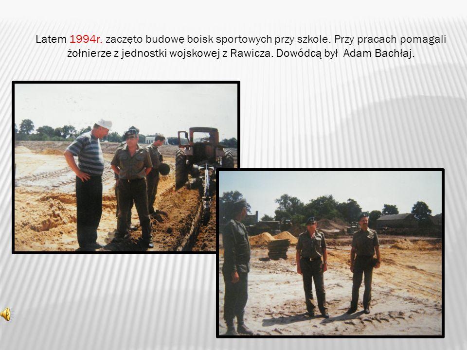 Latem 1994r. zaczęto budowę boisk sportowych przy szkole