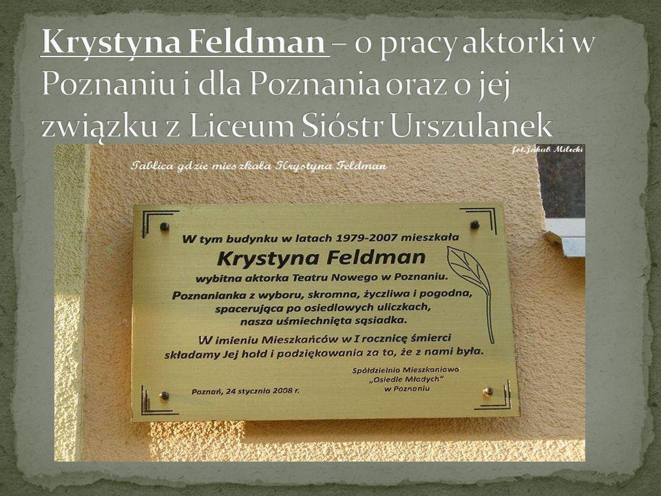 Krystyna Feldman – o pracy aktorki w Poznaniu i dla Poznania oraz o jej związku z Liceum Sióstr Urszulanek