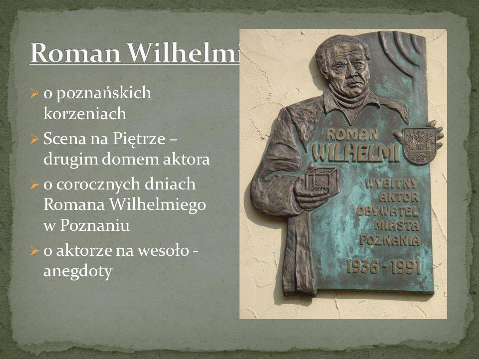 Roman Wilhelmi o poznańskich korzeniach