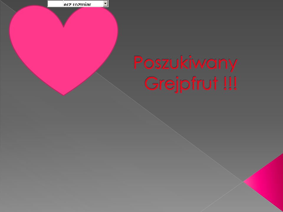 Poszukiwany Grejpfrut !!!