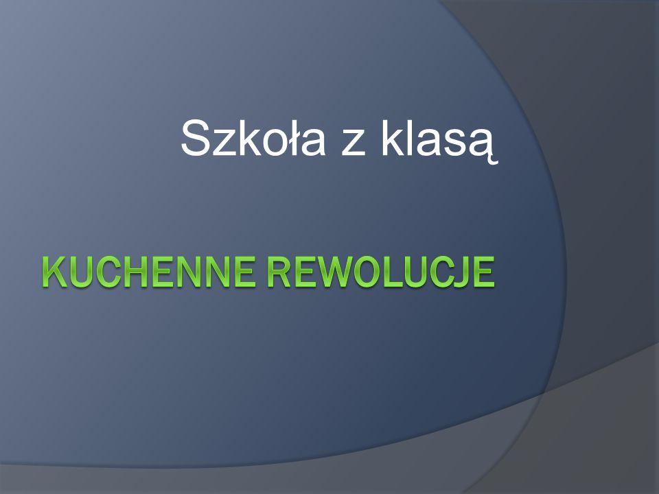 Szkoła z klasą Kuchenne rewolucje