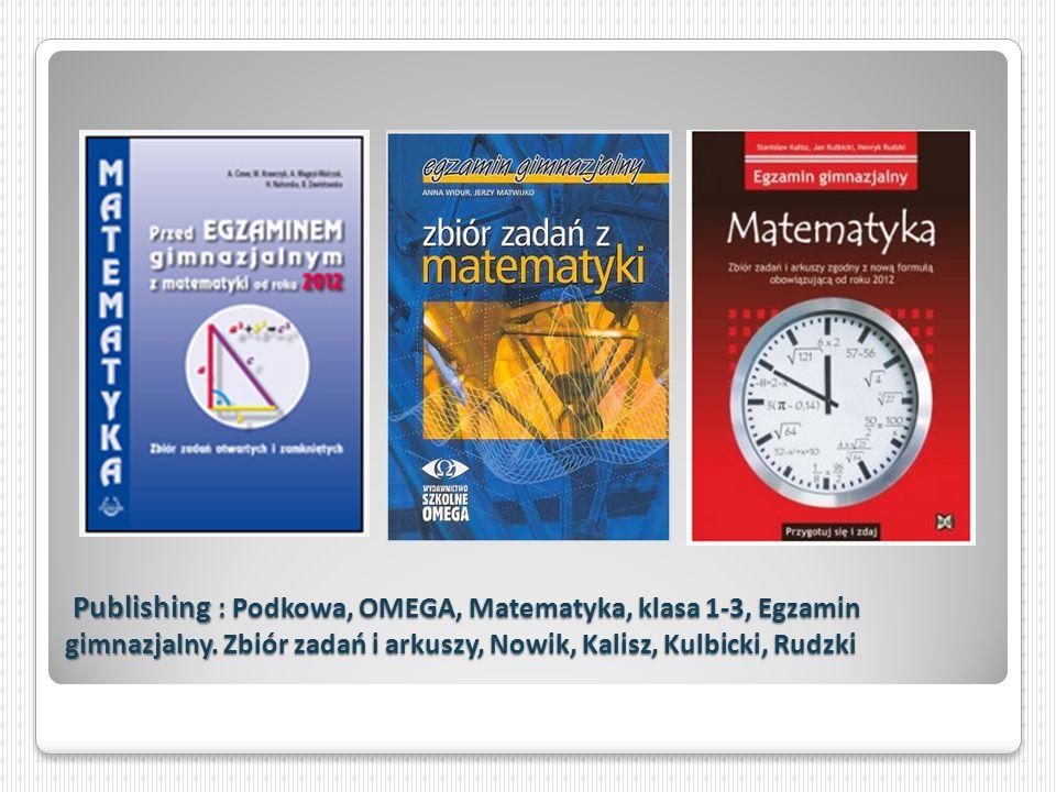Publishing : Podkowa, OMEGA, Matematyka, klasa 1-3, Egzamin gimnazjalny.