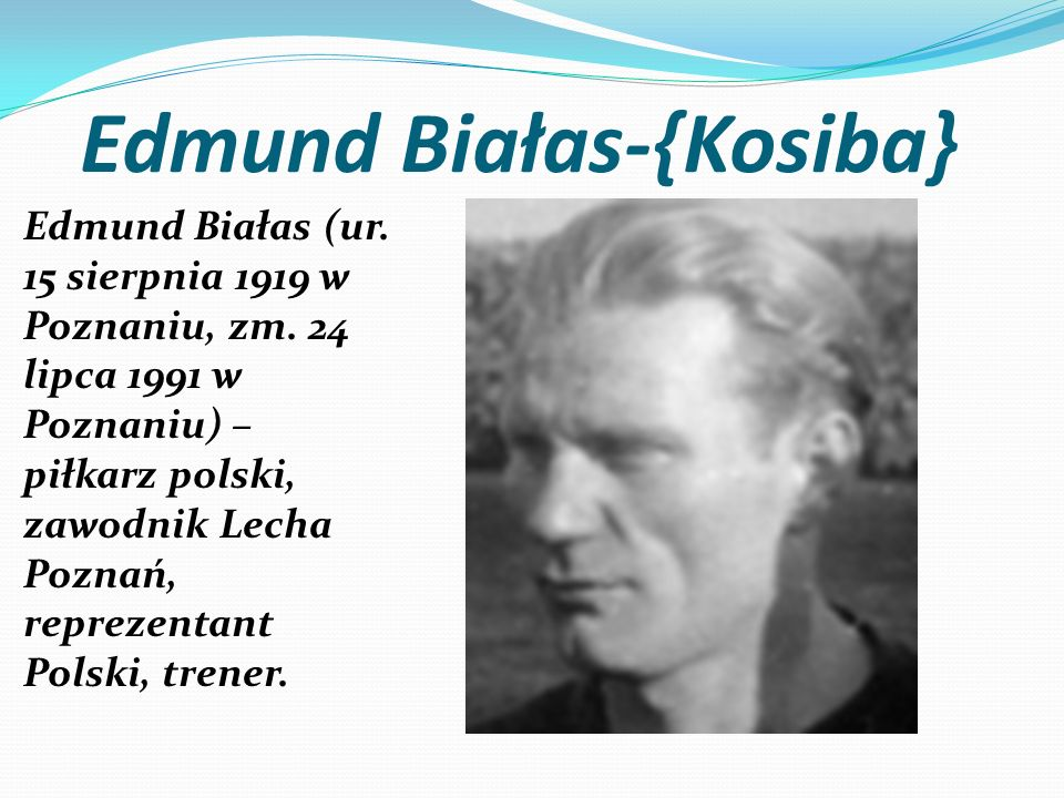 Edmund Białas-{Kosiba}