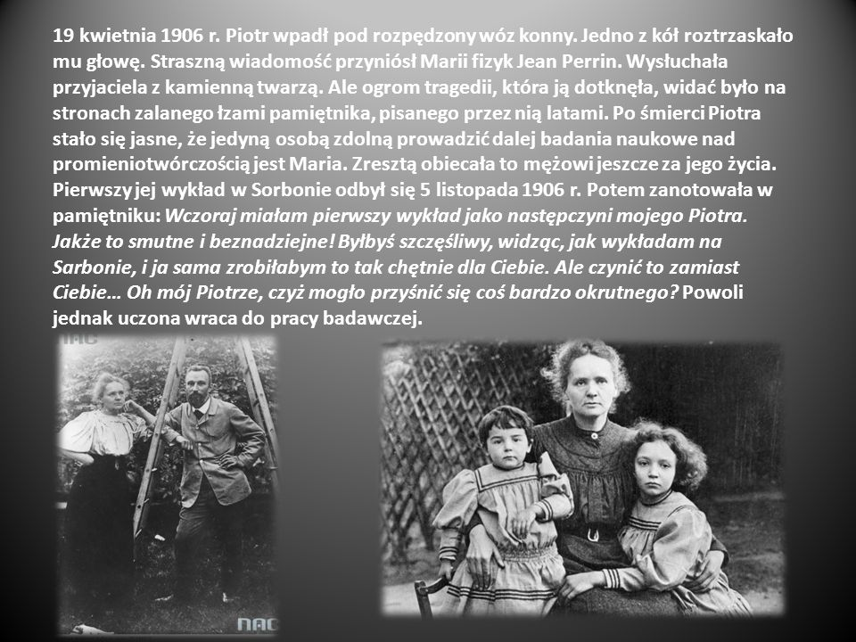 19 kwietnia 1906 r. Piotr wpadł pod rozpędzony wóz konny