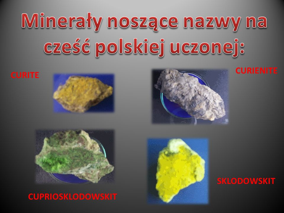 Minerały noszące nazwy na cześć polskiej uczonej: