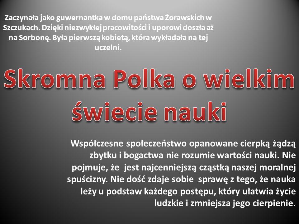 Skromna Polka o wielkim świecie nauki