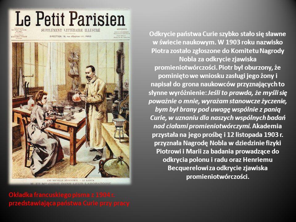 Odkrycie państwa Curie szybko stało się sławne w świecie naukowym