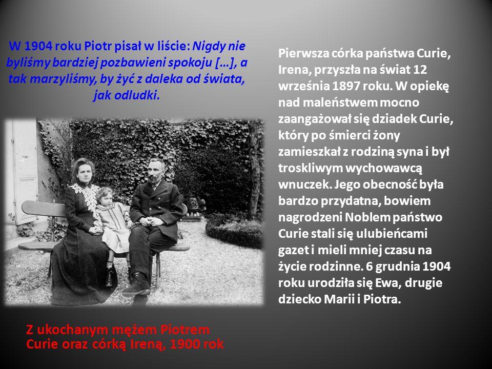 Z ukochanym mężem Piotrem Curie oraz córką Ireną, 1900 rok