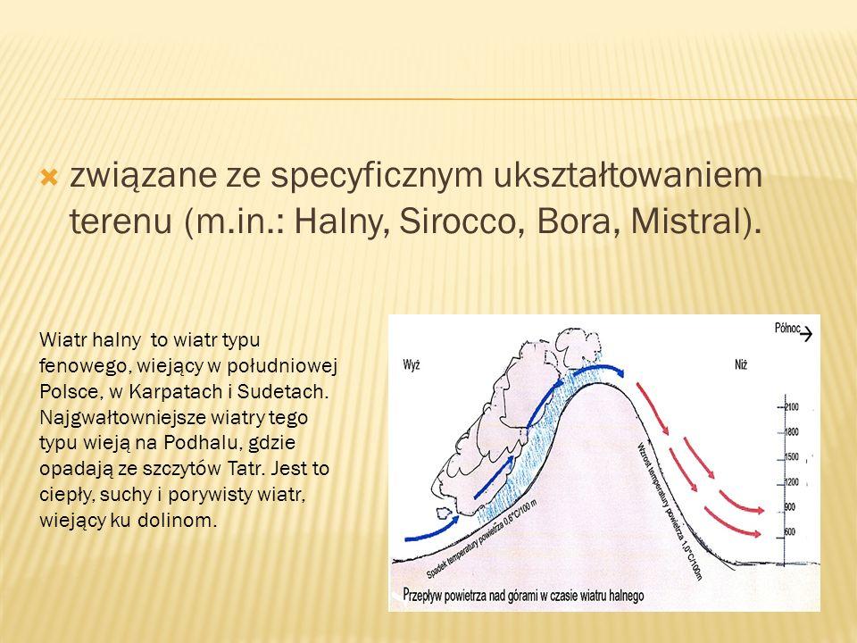 związane ze specyficznym ukształtowaniem terenu (m. in