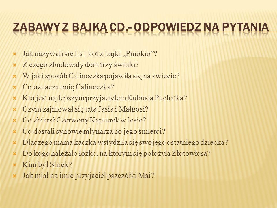 ZABAWY Z BAJKĄ CD.- ODPOWIEDZ NA PYTANIA