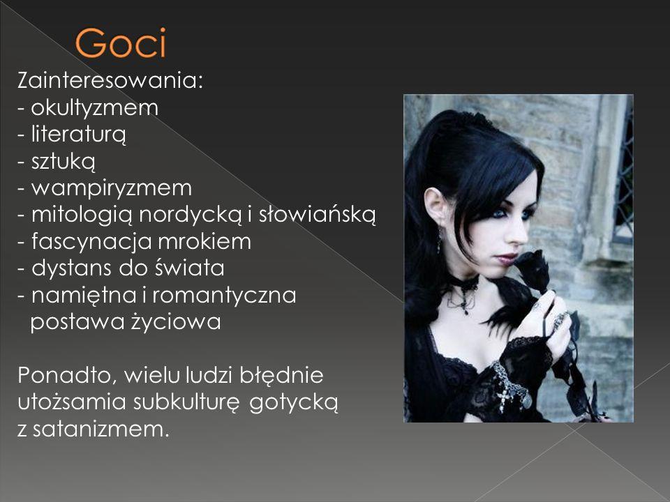 Goci Zainteresowania: - okultyzmem literaturą sztuką wampiryzmem