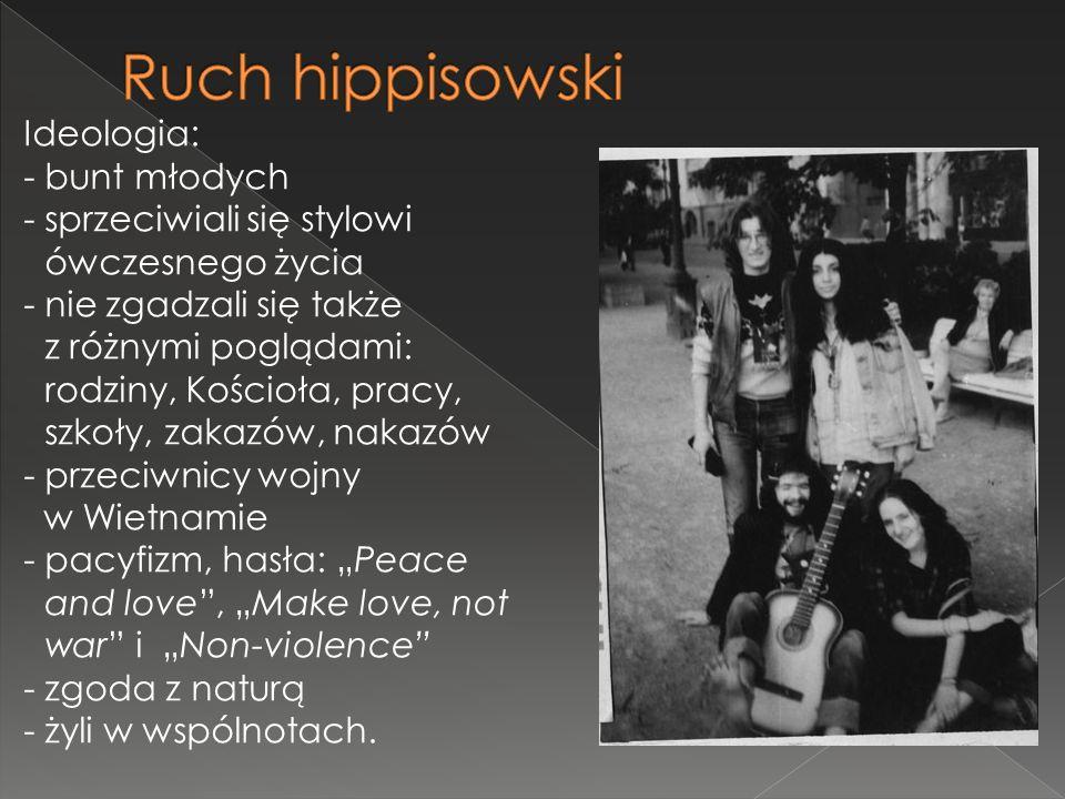Ruch hippisowski Ideologia: - bunt młodych