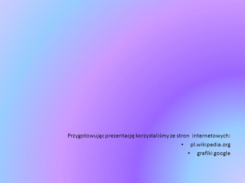 Przygotowując prezentację korzystaliśmy ze stron internetowych:
