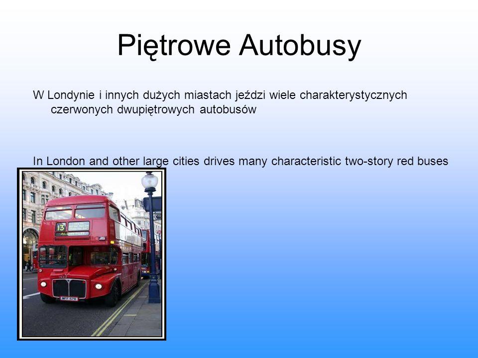 Piętrowe Autobusy W Londynie i innych dużych miastach jeździ wiele charakterystycznych czerwonych dwupiętrowych autobusów.